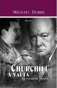 Churchill à Yalta ; la Pologne trahie