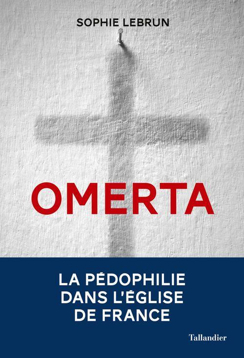 Omerta ; la pédophilie dans l'Eglise de France