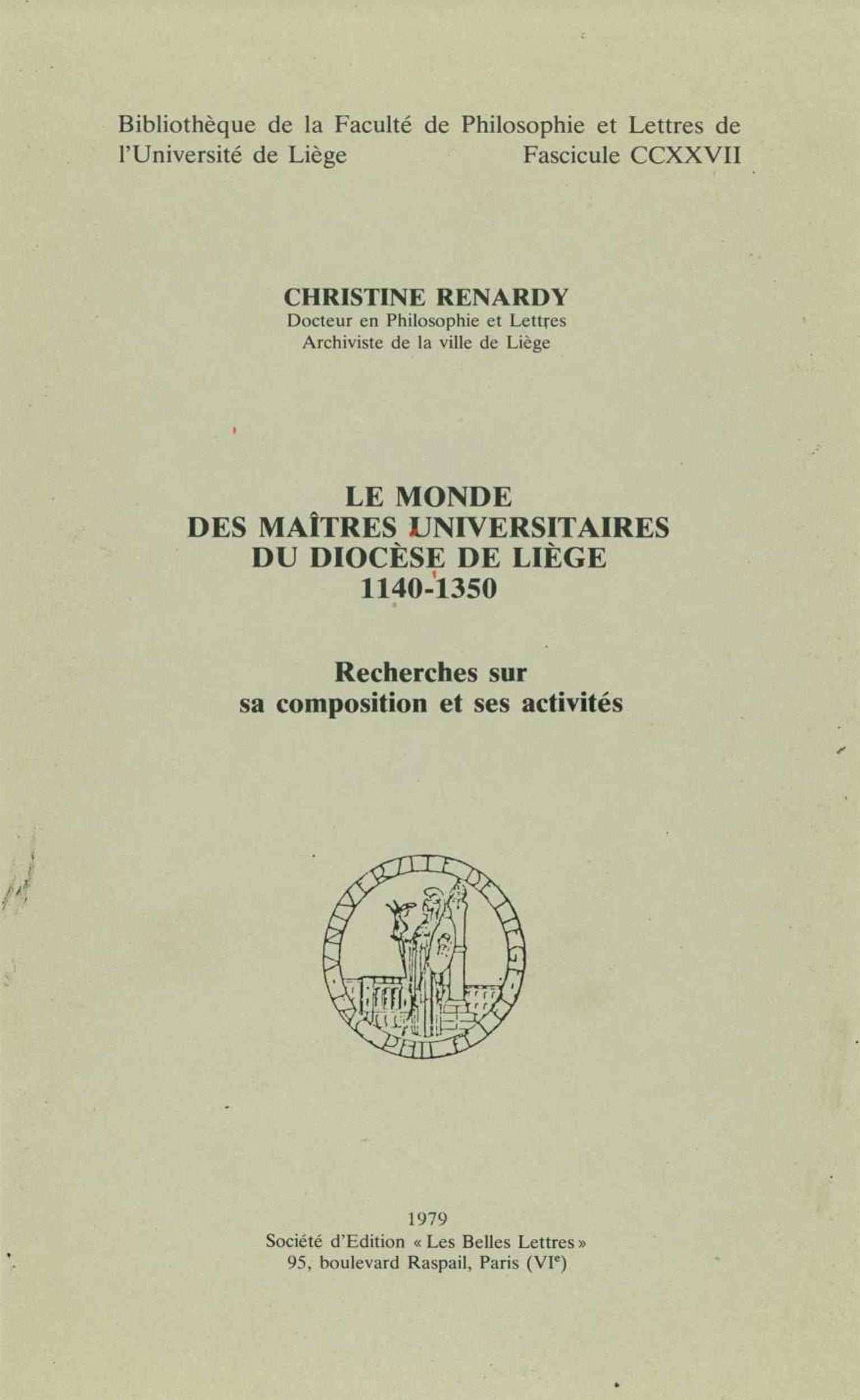 Le monde des maîtres universitaires du diocèse de Liège 1140-1350  - Christine Renardy