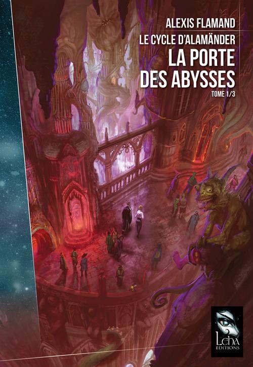 Le cycle d'Alamänder t.1 ; la porte des abysses