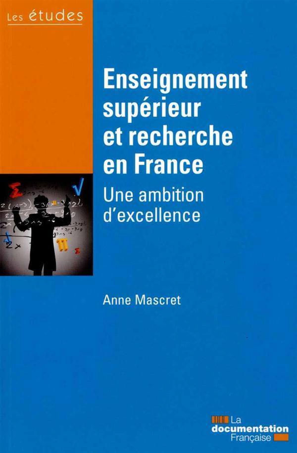Enseignement supérieur et recherche en France ; une ambition d'excellence
