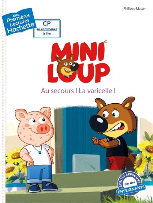 Premières lectures CP2 Mini-Loup - Au secours ! La varicelle !