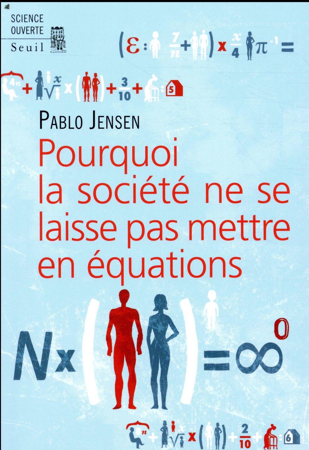 Pourquoi la société ne se laisse pas mettre en équation