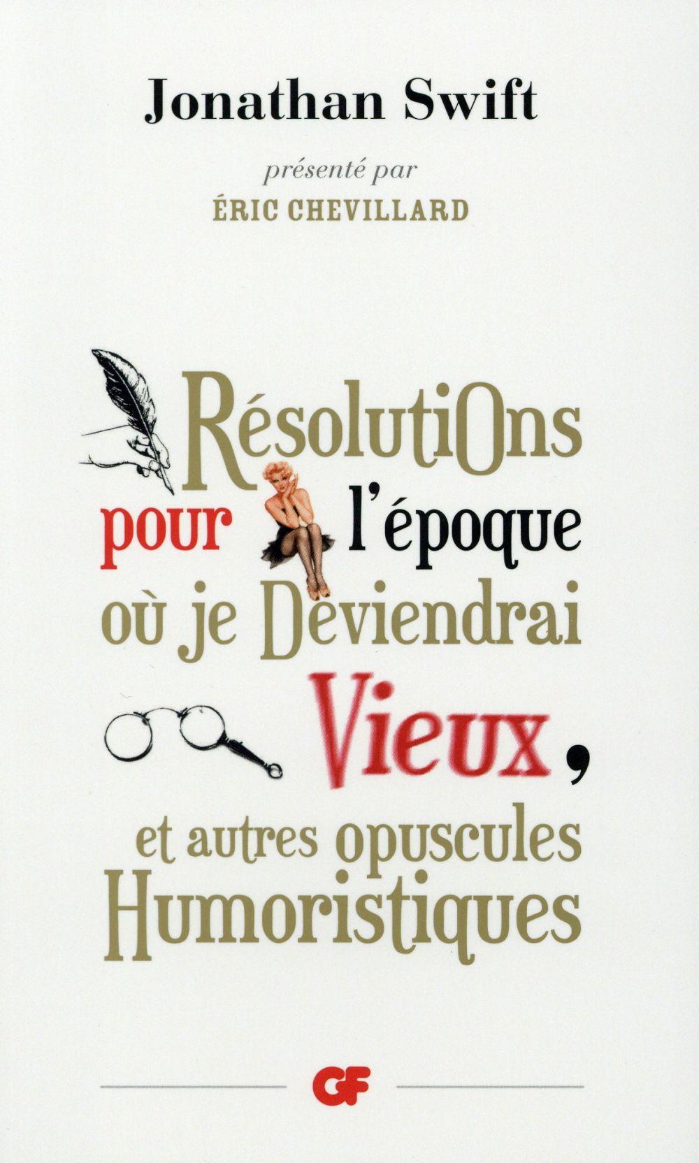 Resolutions Pour L'Epoque Ou Je Deviendrai Vieux, Et Autres Opuscules Humoristiques