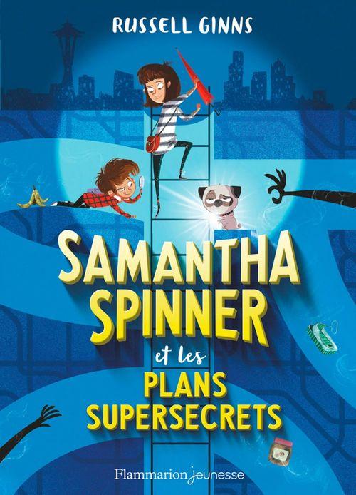 Samantha Spinner et les plans supersecrets  - Russell Ginnes  - Russell Ginns