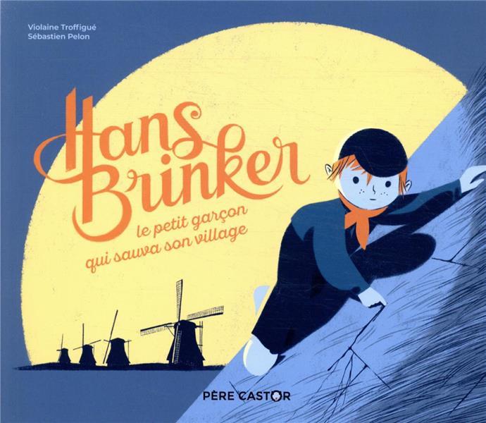 Hans Brinker, le petit garçon qui sauva son village