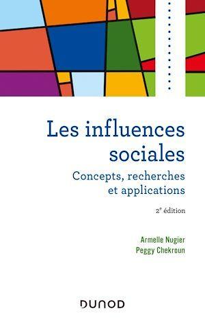 Les influences sociales ; concepts, recherches et applications (2e édition)