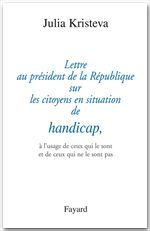 Lettre au president de la republique sur les citoyens en situation de handicap, - a l'usage de ceux