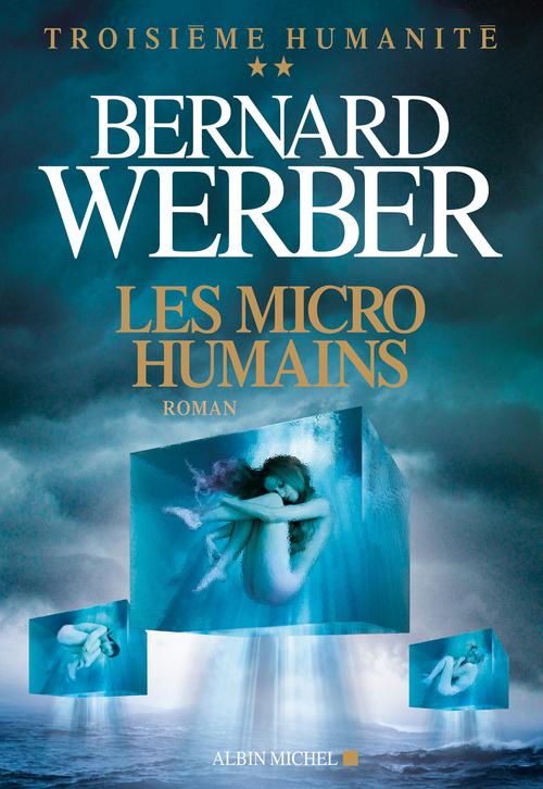 Troisième humanité t.2 ; les micro-humains