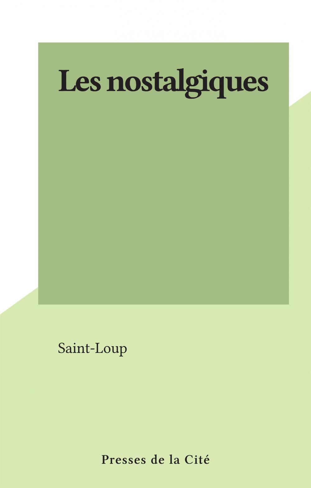 Les nostalgiques  - Saint-Loup