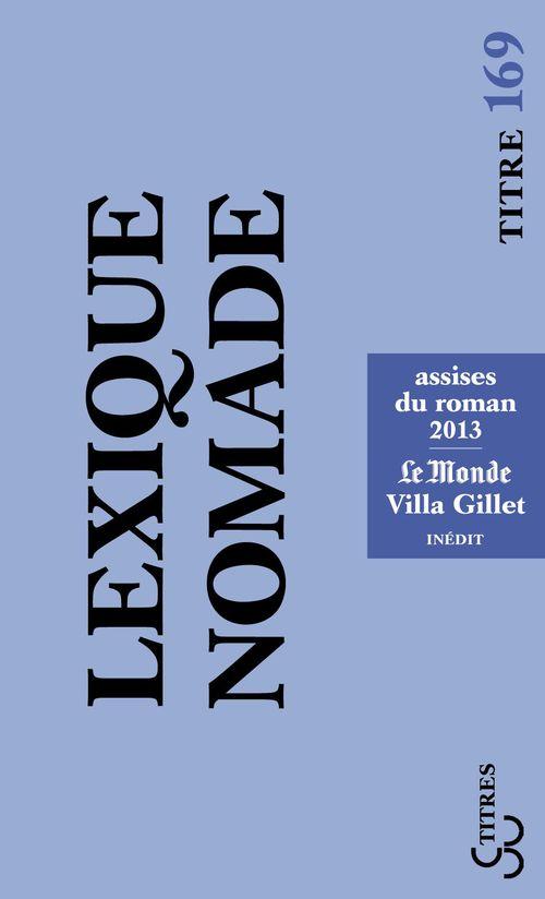 Lexique nomade ; assises du roman 2013 ; Le Monde Villa Gillet