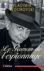 Vente EBooks : Le Roman de l'espionnage  - Vladimir Fédorovski