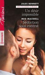 Vente Livre Numérique : Un désir impossible - Séduction sous contrat  - Jules Bennett - Meg Maxwell