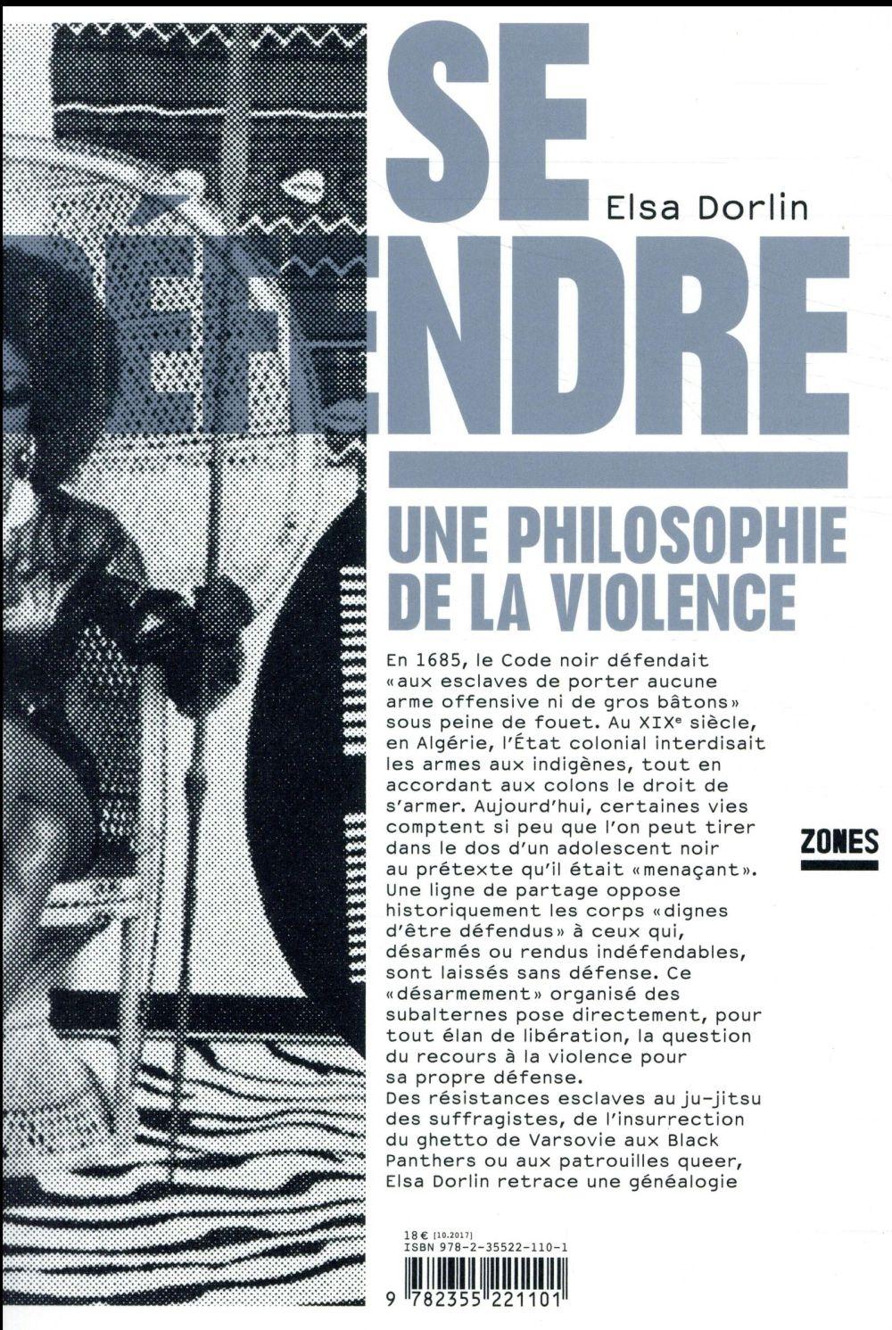Se défendre ; une philosophie de la violence