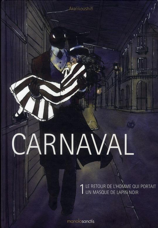Carnaval t.1 ; le retour de l'homme qui portait un masque de lapin noir
