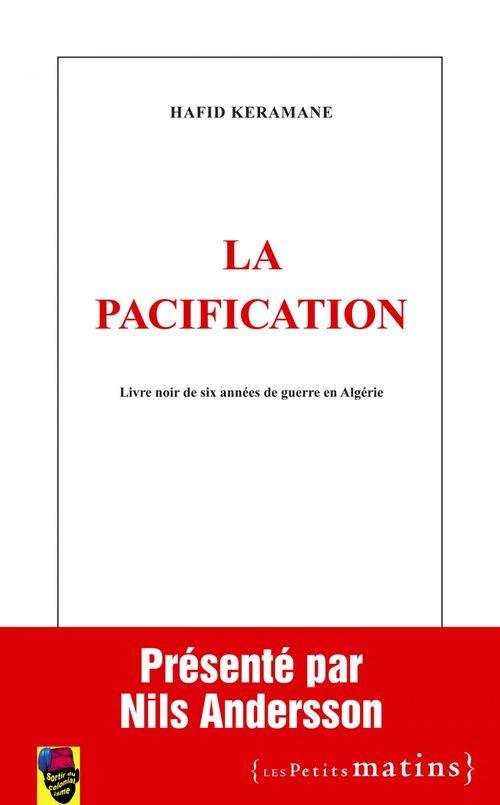 La pacification ; livre noir de six années de guerre en Algérie