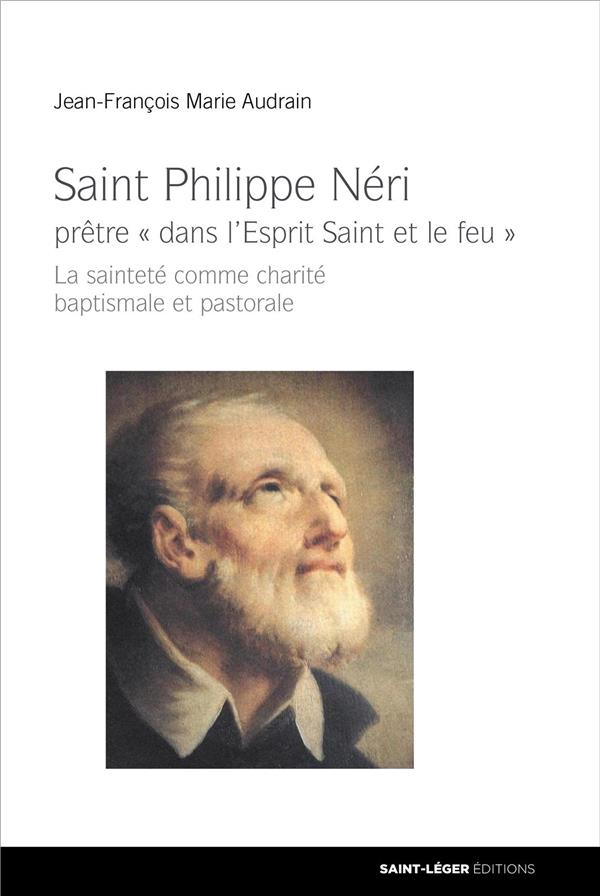 Saint Philippe Néri ; prêtre