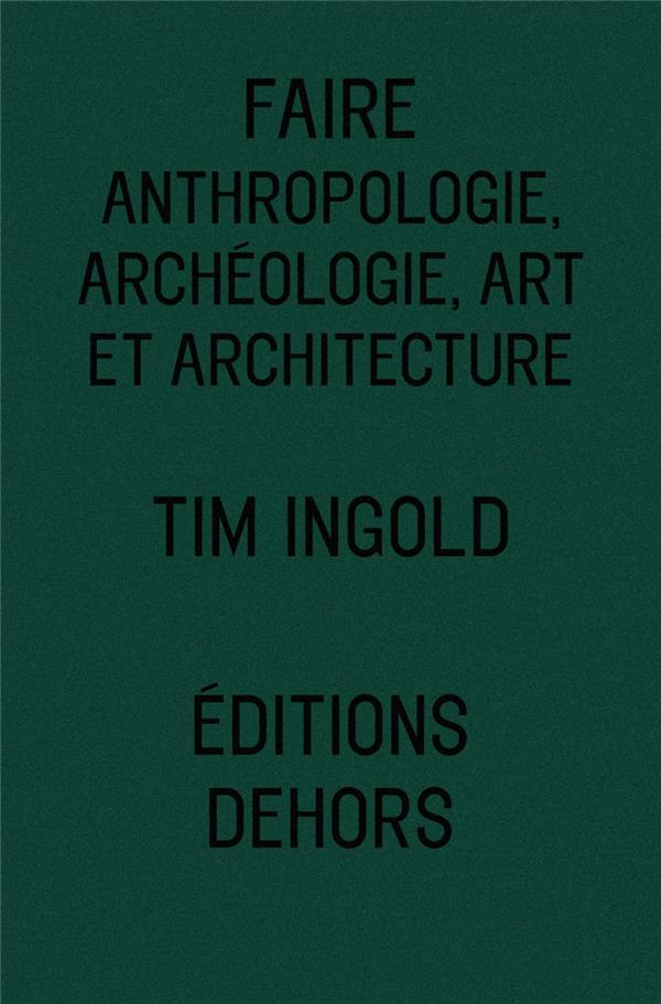 Faire : anthropologie, archéologie, art et architecture