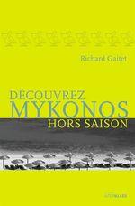Vente Livre Numérique : Découvrez Mykonos hors saison  - Richard Gaitet