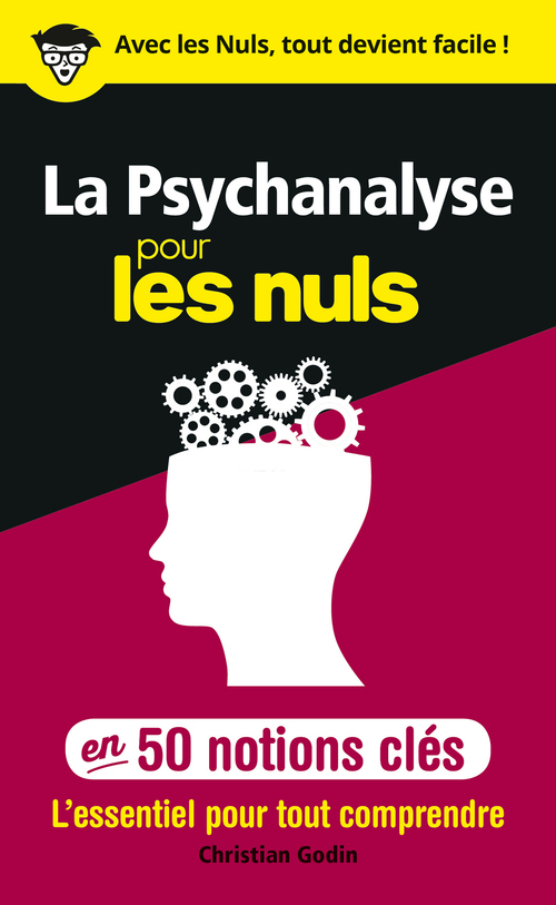 La Psychanalyse pour les Nuls en 50 notions clés
