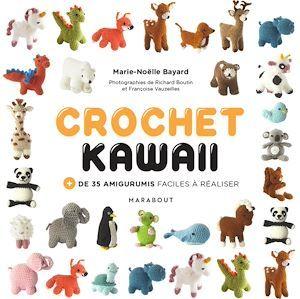 Crochet kawaii ; + de 35 amigurumis faciles à réaliser