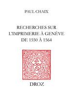 Recherches sur l´imprimerie à Genève de 1550 à1564