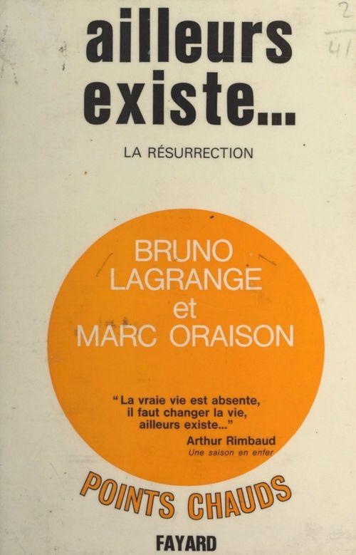 Ailleurs existe...  - Bruno Lagrange  - Marc Oraison