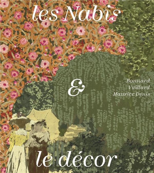 LES NABIS ET LE DECOR. BONNARD, VUILLARD, MAURICE DENIS... CATALOGUE