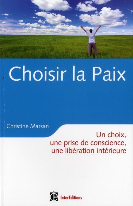 Choisir la paix ; un choix, une prise de conscience, une libération intérieure