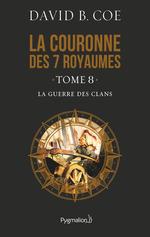 Vente Livre Numérique : La couronne des 7 royaumes (Tome 8) - La Guerre des clans  - David B. Coe
