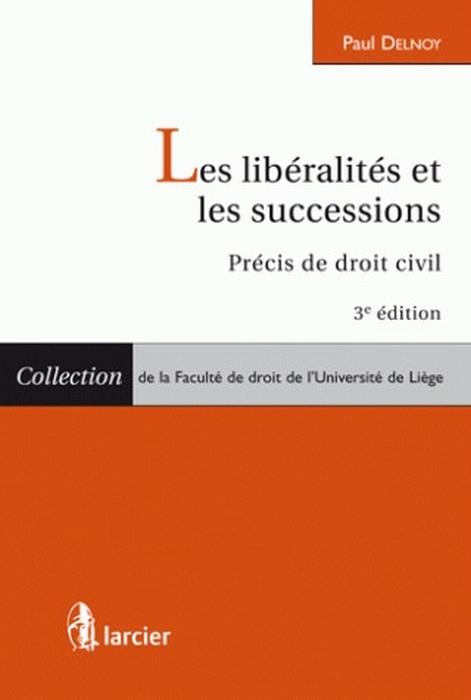 Liberalites Et Les Successions  -  Precis De Droit Civil - 3eme Edition
