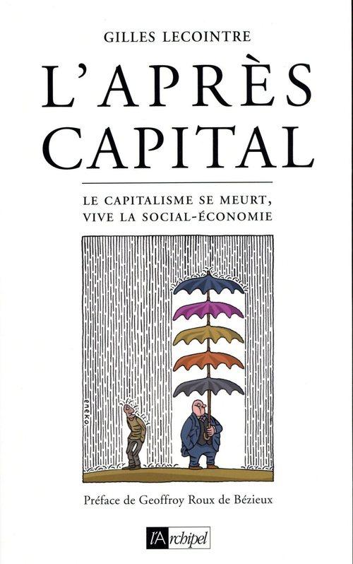 L'après-capital ; le capitalisme se meurt, vive la social-économie