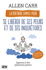 Vente Livre Numérique : La Méthode simple pour se libérer de ses peurs et de ses inquiétudes - Apprenez à être pleinement présent  - Allen CARR
