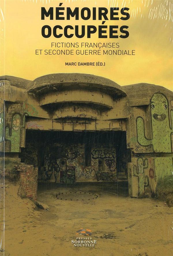 Memoires occupees - fictions francaises et seconde guerre mondiale