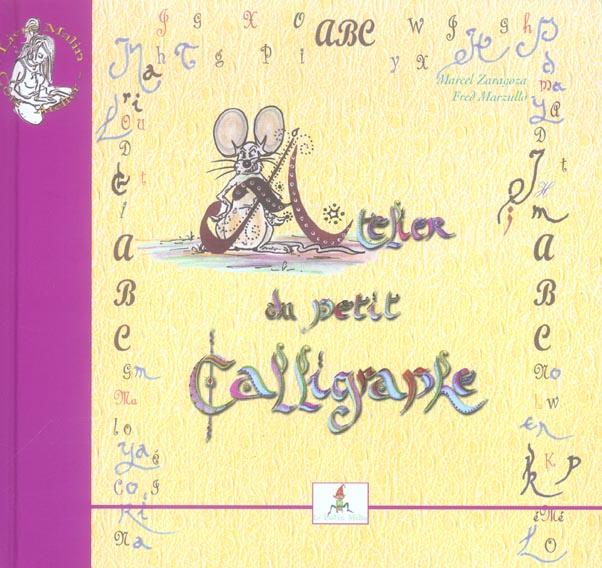 Atelier du petit calligraphe ; abc du petit poete
