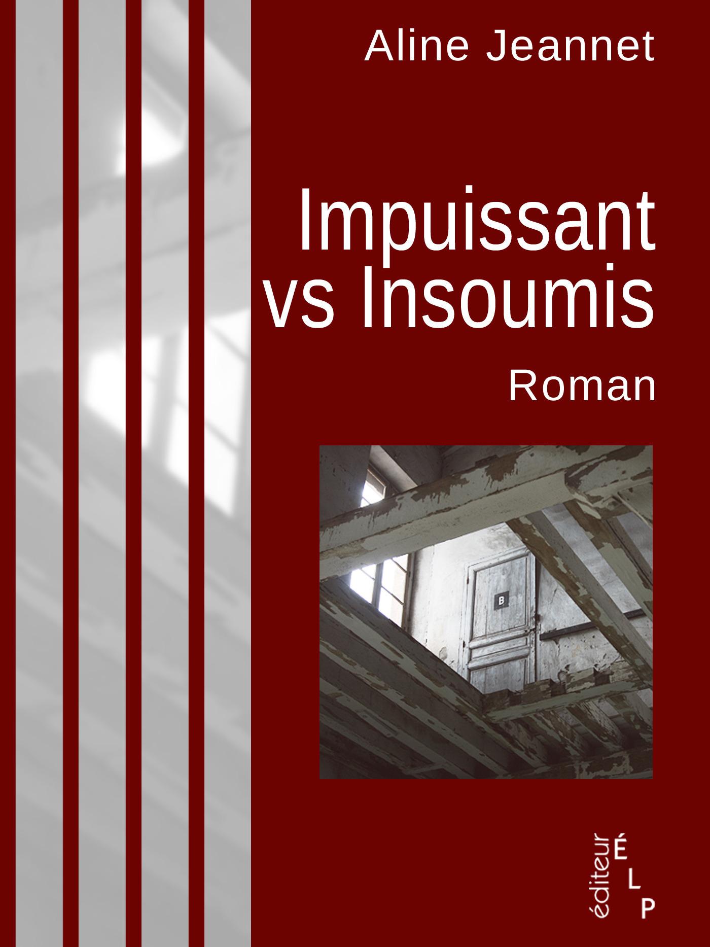 Impuissant vs insoumis