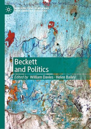 Beckett and Politics  - William Davies  - Helen Bailey