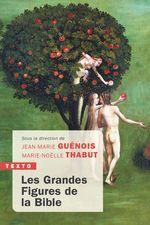 Les grandes figures de la Bible  - Jean-Marie Guenois - Jean-Marie Guénois - Marie-Noelle Thabut - Marie-Noëlle Thabut