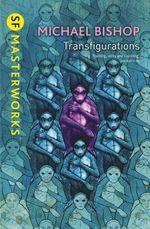 Transfigurations  - Michael Bishop