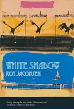 White Shadow  - Roy Jacobsen