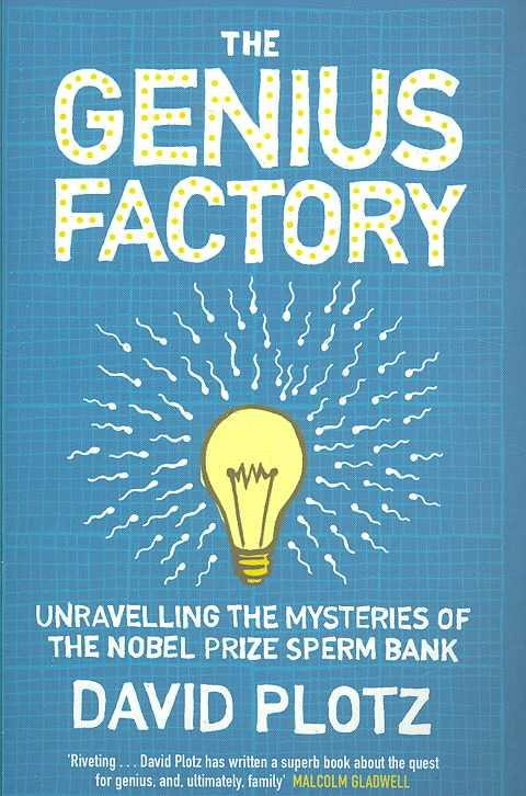 The Genius Factory ; Unravelling the Mysteries of the Nobel Prize Sperm Bank