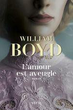 Vente Livre Numérique : L'amour est aveugle - Le ravissement de Brodie Moncur  - William Boyd
