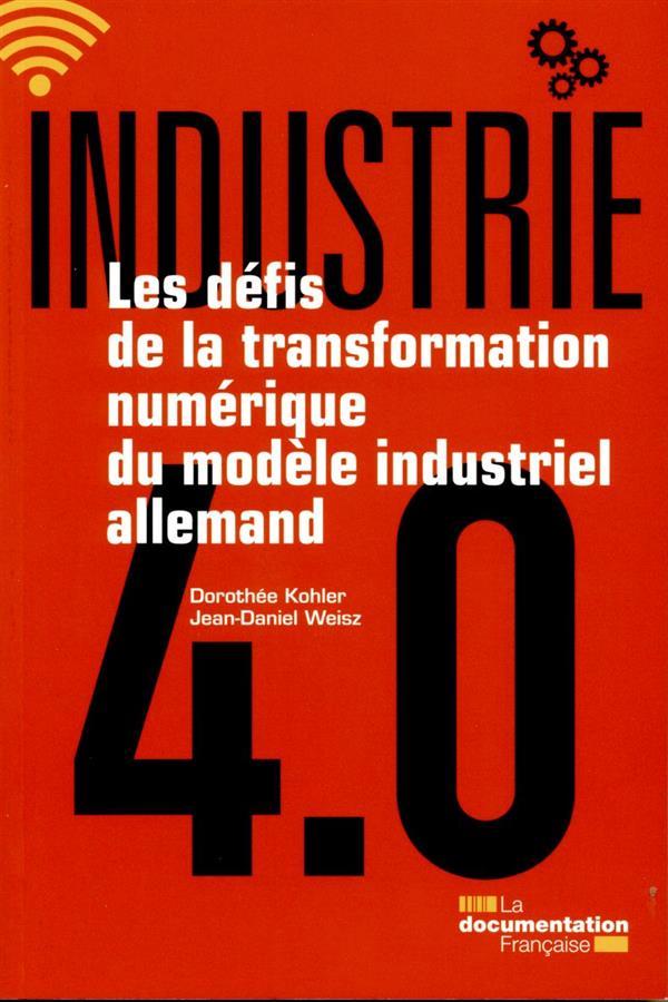 Ambition industrie 4.0 ;  les défis de la transformation numérique du modèle industriel allemand