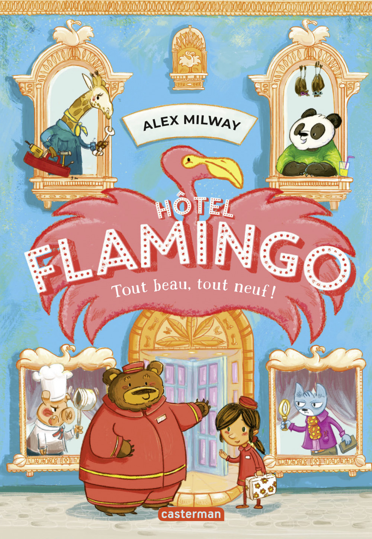 Hotel flamingo - t01 - tout beau, tout neuf !