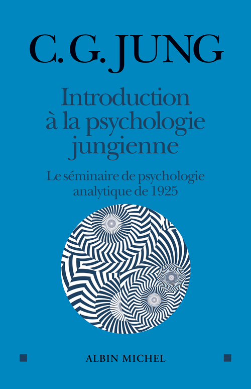 Introduction à la psychologie jungienne ; le séminaire de psychologie analytique de 1925