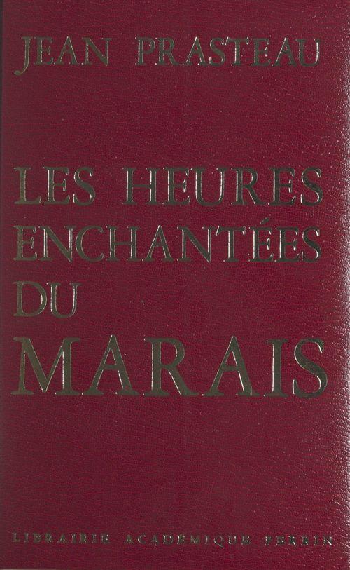Les heures enchantées du Marais  - Jean Prasteau