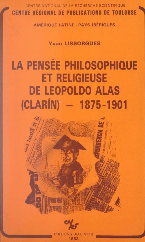 La pensée philosophique et religieuse de Leopoldo Alas (Clarín) : 1875-1901