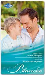 Vente Livre Numérique : Le rêve d'un père - Surprise aux urgences  - Lucy Clark - Dianne Drake
