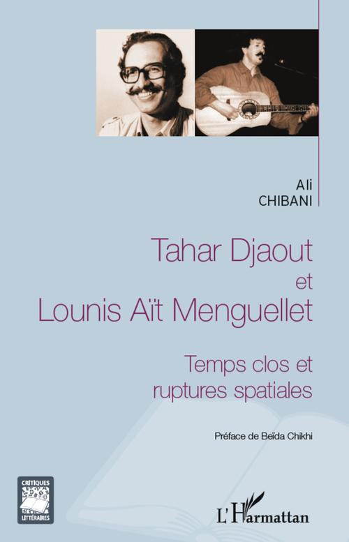 Tahar Djaout et Lounis Aït Menguellet ; temps clos et ruptures spatiales