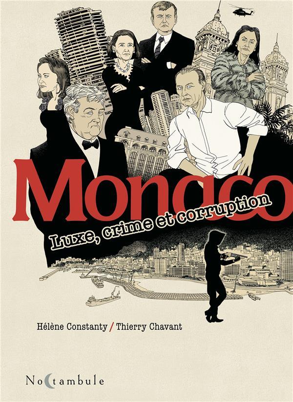Monaco ; luxe, crime et corruption